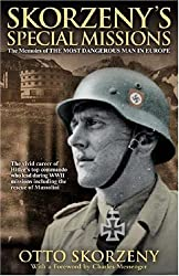 Skorzeny's Special Missions: The Memoirs of