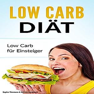 Low Carb Diät: Low Carb für Einsteiger Hörbuch