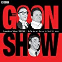 The Goon Show Compendium, Volume 13 Radio/TV Program by Spike Milligan Narrated by Harry Secombe, Peter Sellers, Spike Milligan