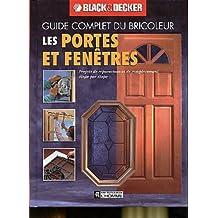 Les portes et fenêtres: Projets de réparation et de remplacement étape par étape