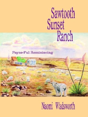 Sawtooth Sunset Ranch: Payne-Ful Reminiscing