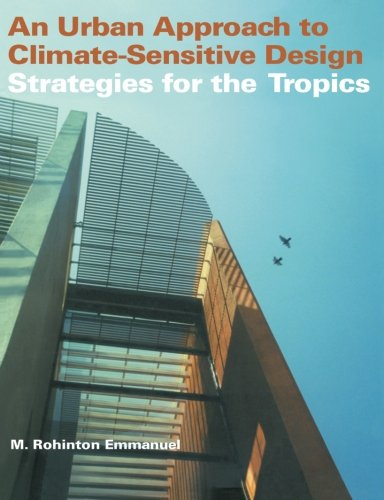 An Urban Approach To Climate Sensitive Design: Strategies for the Tropics