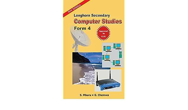 Longhorn Secondary Computer Studies: Form 4, Stephen Mburu