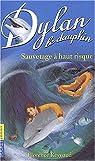 Dylan le dauphin, Tome 1 : Sauvetage à haut risque par Reynaud