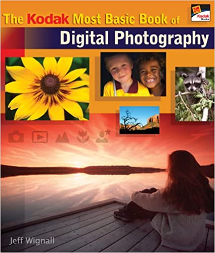 The KODAK Most Basic Book of Digital Photography (A Lark Photography Book)