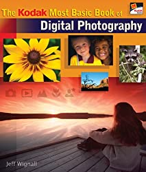 The KODAK Most Basic Book of Digital Photography (A Lark Photography Book)
