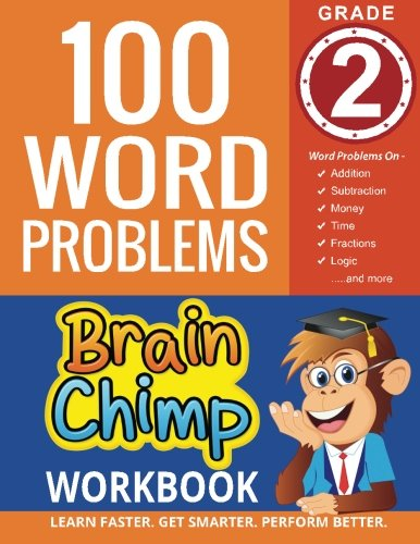 100 Word Problems : Grade 2 Math Workbook (The Brainchimp)