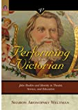 Performing the Victorian, Sharon Aronofsky Weltman, 0814210554
