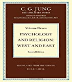 Psychology and Religion Volume 11: West and East: East and West (Collected Works of C.G. Jung)
