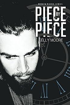 Piece by Piece (Broken Pieces Series Book 3) by [Moore, Kelly]