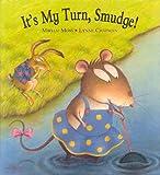 It's My Turn Smudge!, Miriam Moss, 1862332878