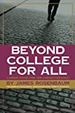 Beyond College For All: Career Paths for the Forgotten Half (American Sociological Association Rose Series in Sociology)