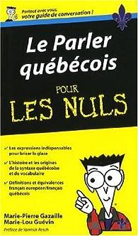 Le parler québécois pour les Nuls par Marie-Pierre Gazaille
