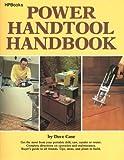 Power Handtool Handbook, Dave Case, 0895860279