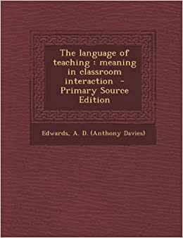 The language of teaching meaning in classroom interaction primary see all buying options the language of teaching meaning stopboris Choice Image