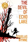 The Devil of Echo Lake, Douglas Wynne, 193656453X