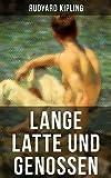 Lange Latte und Genossen: Stalky & Co - Klassiker der Kinder und Jugendliteratur (German Edition)