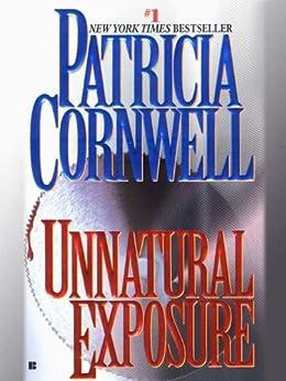 Unnatural Exposure: Scarpetta (Book 8) (The Scarpetta Series) by [Cornwell, Patricia]
