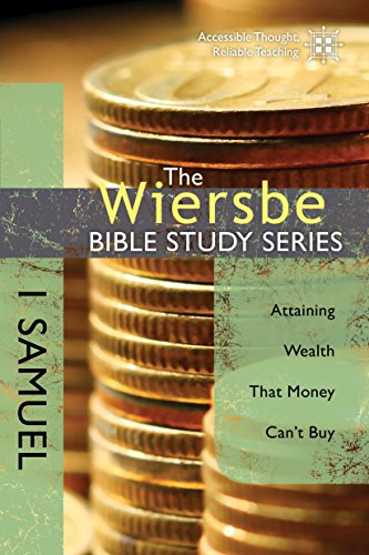 The Wiersbe Bible Study Series: 1 Samuel: Attaining Wealth That Money Can't Buy by [Wiersbe, Warren W.]