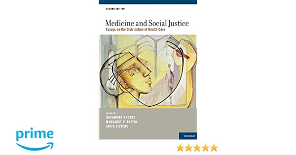 Medicine and Social Justice: Essays on the Distribution of Health ...