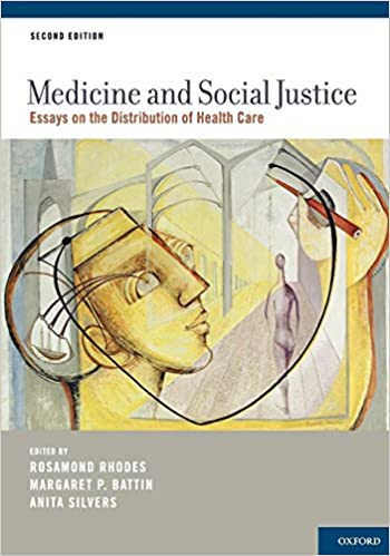 Medicine And Social Justice Essays On The Distribution Of Health  Medicine And Social Justice Essays On The Distribution Of Health Care Nd  Edition