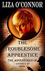 The Troublesome Apprentice (The Adventures of Xavier & Vic Book 1)