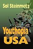 Youthopia U. S. A., Sol Steinmetz, 0595098371