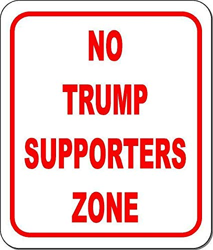 Yilooom Funny No Trump Supporters Zone Size Options Available Anti-Trump Sign Clinton