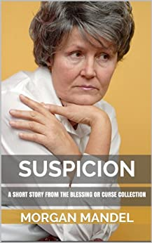 Suspicion - A Short Story From the Blessing or Curse Collection (Always Young Trilogy) by [Mandel, Morgan]