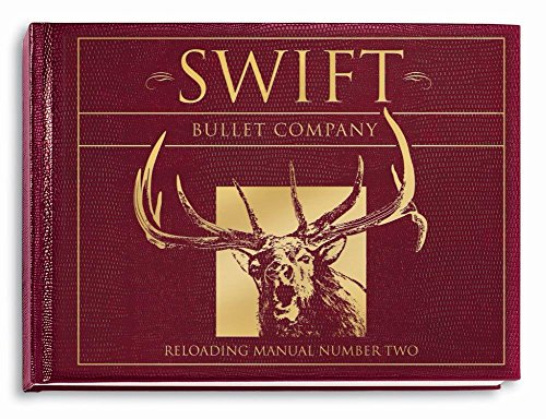 Swift Bullet Company Reloading Manual Number Two (Barnes Bullets Reloading)