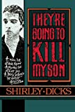 They're Going to Kill My Son, Shirley Dicks, 0882821121