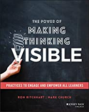 The Power of Making Thinking Visible: Practices to Engage and Empower All Learners