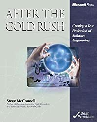 After the Gold Rush: Creating a True Profession of Software Engineering (Best Practices)