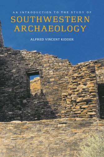 Download An Introduction to the Study of Southwestern Archaeology (The Lamar Series in Western History) PDF