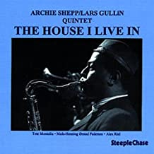 The House I Live In by Archie Shepp / Lars Gullin Quintet (1995-07-25)