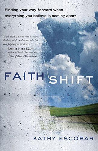 Faith Shift: Finding Your Way Forward When Everything You Believe Is Coming Apart cover