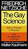 img - for The Gay Science: With a Prelude in Rhymes and an Appendix of Songs book / textbook / text book