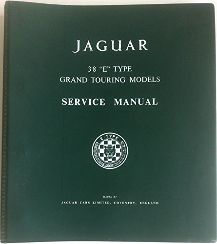 'JAGUAR 3.8 ''E'' TYPE GRAND TOURING MODELS SERVICE MANUAL'