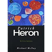 St. Ives Artists: Patrick Heron by Michael McNay (2002-11-01)