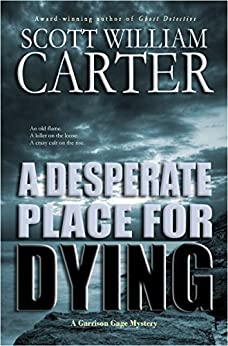 A Desperate Place for Dying: An Oregon Coast Mystery (Garrison Gage Series Book 2) by [Carter, Scott William]