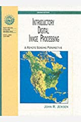 Introductory Digital Image Processing: A Remote Sensing Perspective (2nd Edition) Hardcover