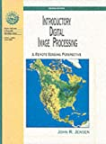 Introductory Digital Image Processing: A Remote Sensing Perspective (2nd Edition)
