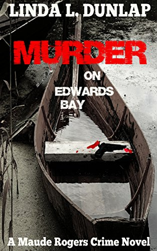 Murder on Edwards Bay (The Maude Rogers Crime Novels Book 2)