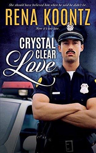 Crystal Clear Love by Rena Koontz (2016-03-08)