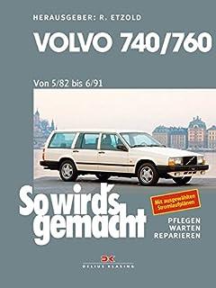 Volvo 740 & 760 (1982 bis 1991): So wirds gemacht ...