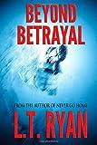 Beyond Betrayal (Clarissa Abbot Thriller), L. T. Ryan, 1495295036