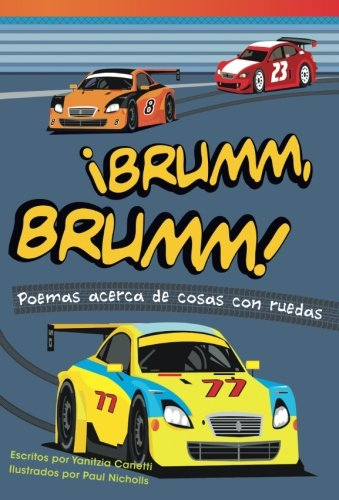 ¡Brumm, brumm! Poemas acerca de cosas con ruedas (Vroom, Vroom! Poems About Things with Wh (Fiction Readers) (Spanish Edition) [Teacher Created Materials;Yanitzia Canetti] (Tapa Blanda)