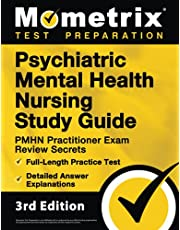 Psychiatric Mental Health Nursing Study Guide: PMHN Practitioner Exam Review Secrets, Full-Length Practice Test, Detailed Answer Explanations: [3rd Edition]