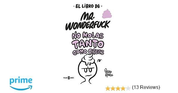 El libro de Mr. Wonderfuck: No molas tanto como crees OBRAS ...