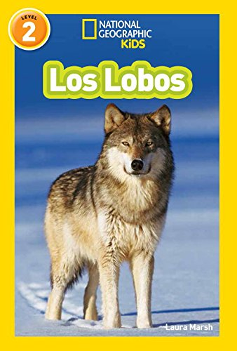 National Geographic Readers: Los Lobos (Wolves) (Spanish Edition) [Laura Marsh] (Tapa Blanda)